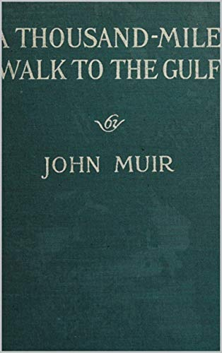 A Thousand-Mile Walk to the Gulf (English Edition)
