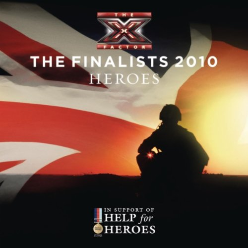 The X Factor Finalists 2010  - Heroes