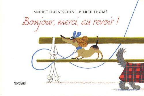 Bonjour, Merci, Au Revoir !