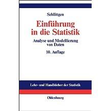 Einführung in die Statistik: Analyse und Modellierung von Daten