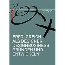 Erfolgreich als Designer Designbusiness gründen und entwickeln von Joachim Kobuss (13. Oktober 2010) Taschenbuch