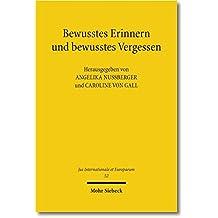 Bewusstes Erinnern und bewusstes Vergessen: Der juristische Umgang mit der Vergangenheit in den Ländern Mittel- und Osteuropas (Jus Internationale et Europaeum, Band 52)