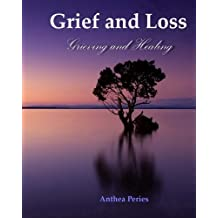 Grief and Loss: Grieving and Healing