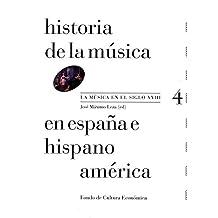 Historia de la Música en España e Hispanoamérica: La música en el siglo XVIII