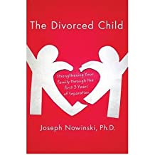 The Divorced Child Strengthening Your Family Through the First Three Years of Separation by Nowinski, Joseph ( AUTHOR ) Jan-29-2010 Paperback