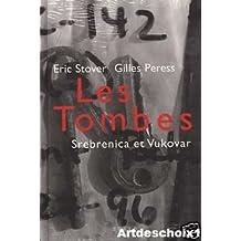 Les Tombes : Srebrenica et Vukovar