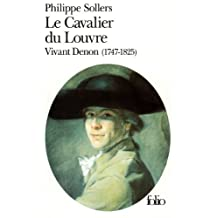 Le Cavalier du Louvre : Vivant Denon, 1747-1825