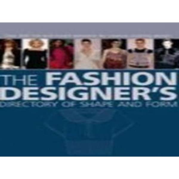 The Fashion Designer S Directory Of Shape And Form Amazon Co Uk Travers Spencer Simon Zaman Zarida 9780713687965 Books