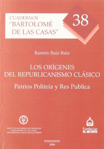 Los Orígenes Del Republicanismo Clásico (Colección Cuadernos Bartolomé de las Casas) por Ramón Ruiz Ruiz