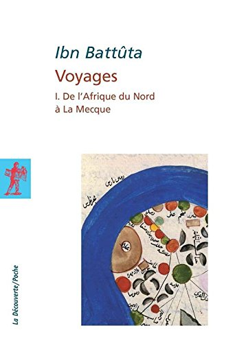 Voyages, tome 1 : De l'Afrique du Nord à la Mecque
