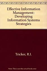 Effective Information Management: Developing Information Systems Strategies