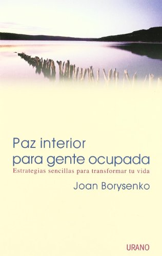 Paz interior para gente ocupada (Crecimiento personal)