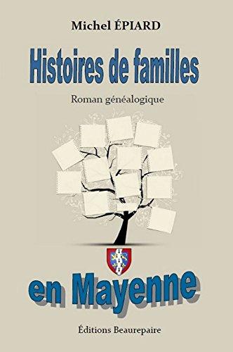 Histoires de Familles en Mayenne par Epiard Michel