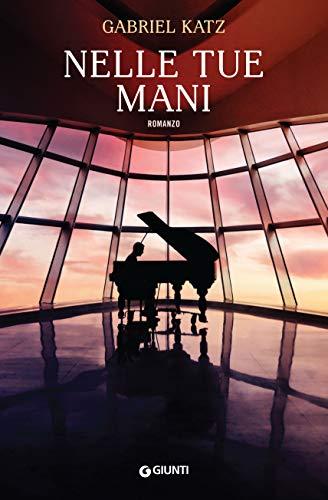 Nelle tue mani (Italian Edition)