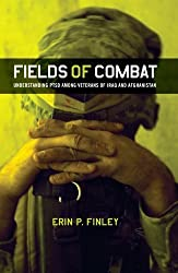 Fields of Combat: Understanding PTSD Among Veterans of Iraq and Afghanistan (The Culture and Politics of Health Care Work) by Erin P. Finley (2012-07-05)