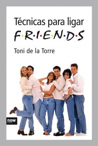 Técnicas para ligar (FRIENDS) (Now books)
