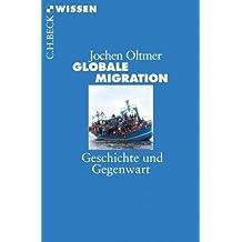 Globale Migration: Geschichte und Gegenwart