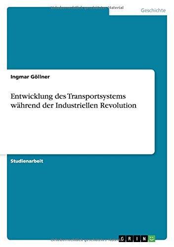 Entwicklung des Transportsystems während der Industriellen Revolution