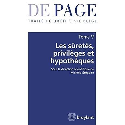 Traité de droit civil belge - Tome V : Les sûretés, privilèges et hypothèques