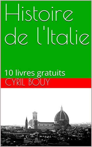 Histoire De L Italie 10 Livres Gratuits Ebook Cyril Bouy