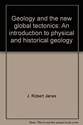 Geology and the new global tectonics: An introduction to physical and historical geology