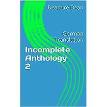 Incomplete Anthology 2: German Translation