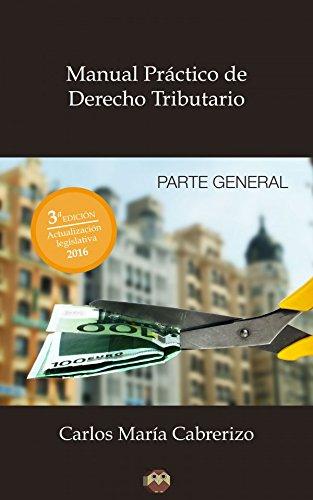 Manual Práctico de Derecho Tributario (Parte General) par  Carlos Mª Cabrerizo Clavero