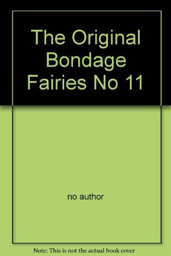 The Original Bondage Fairies No 11 par no author