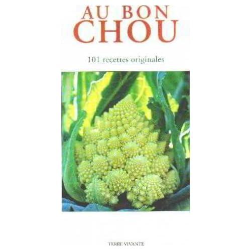 AU BON CHOUX. 101 recettes originales