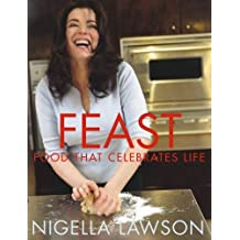 By Nigella Lawson - Feast: Food that Celebrates Life (New Ed)