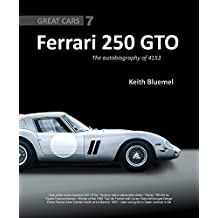 Ferrari 250 GTO: The Autobiography of 4153 GT (Great Cars, Band 7)