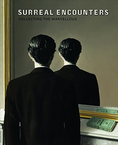 Surreal Encounters: Collecting the Marvellous by Dawn Ades (2016-07-13)