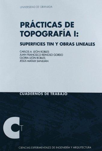 Práticas de topografía I: Superficies Tin y obras lineales (Cuadernos de Trabajo/ Ingeniería y Arquitectura) por Gloria León Robles