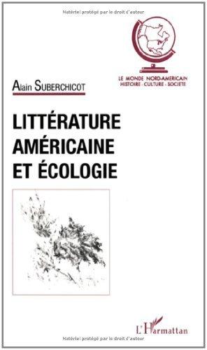 Littérature américaine et écologie (Le Monde Nord-Américain) (French Edition)