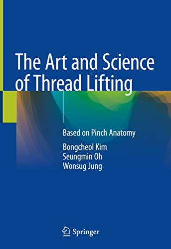 The Art and Science of Thread Lifting: Based on Pinch Anatomy (English Edition)