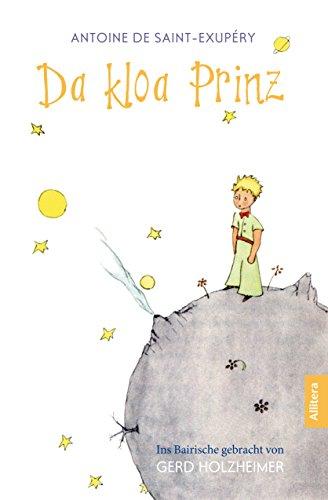 Da kloa Prinz: Ins Bairische gebracht von Gerd Holzheimer (German Edition)