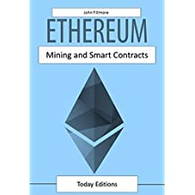 ETHEREUM: MINING AND SMART CONTRACTS (Italian Edition)