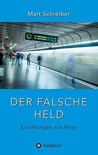 Der falsche Held: Erzählungen aus Wien - Inkontinenz Ziehen