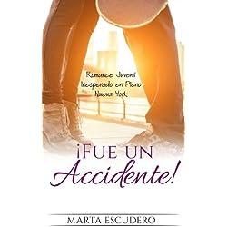 ¡Fue un Accidente!: Romance Juvenil Inesperado en Pleno Nueva York (Novela Romántica Juvenil)