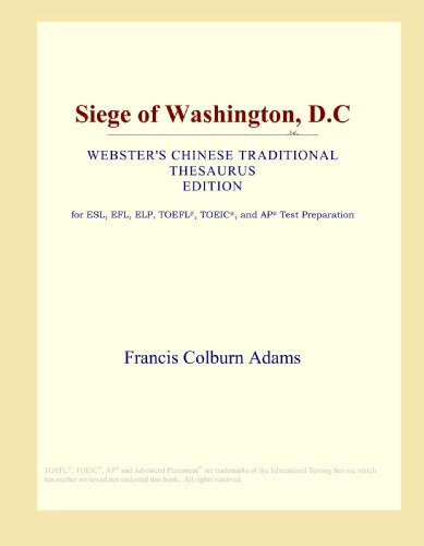 Siege of Washington, D.C (Webster's Chinese Traditional Thesaurus Edition)