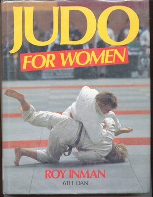 Judo for Women by Roy Inman (1989-04-01)