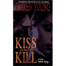 Kiss And Kill by Karen Young (2000-08-01)