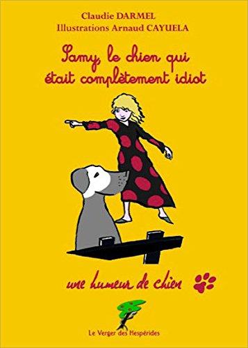 Samy, le chien qui était complètement idiot par Claudie Darmel