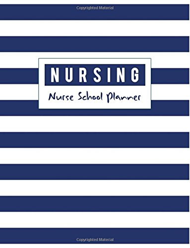 Nurse Student Planner: Medical Nursing Student Organized, Childcare Tracker, Organizer and Calendar, Yearly, Monthly, Weekly, Yearly Goal, Diary School Journal (July 2018 - June 2019)