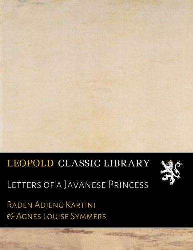Letters of a Javanese Princess por Raden Adjeng Kartini