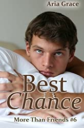 Best Chance: M/M Romance (More Than Friends) (Volume 6) by Aria Grace (2015-02-19)