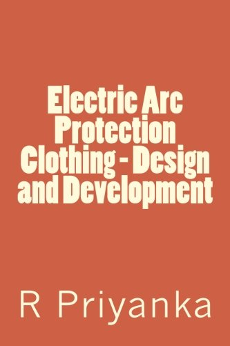 Electric Arc Protection Clothing - Design and Development