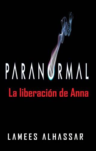 Paranormal: La Liberación De Anna eBook: Lamees Alhassar ...