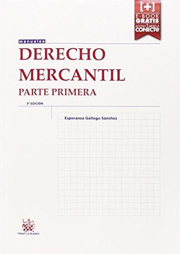 Derecho Mercantil Parte Primera 3ª edición 2015 (Manuales de Derecho Civil y Mercantil) por Esperanza Gallego Sánchez