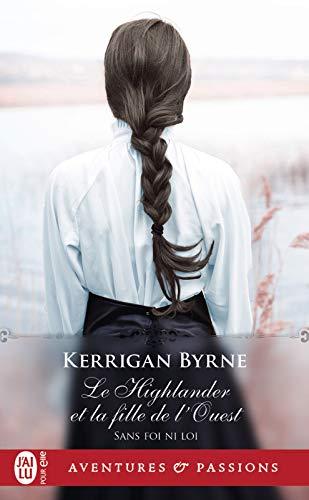 Sans foi ni loi (Tome 5) - Le Highlander et la fille de l'Ouest par Kerrigan Byrne